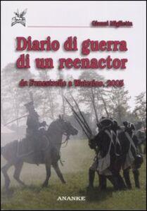 Diario di guerra di un reenactor. Da Fenestrelle a Waterloo, 2005