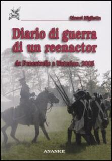 Diario di guerra di un reenactor. Da Fenestrelle a Waterloo, 2005 - Gianni Miglietta - copertina