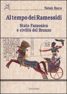 Al tempo dei Ramessidi. Stato faraonico e civiltà del bronzo