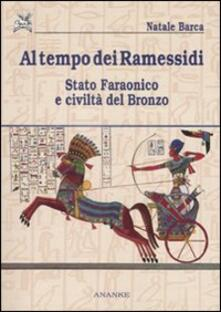 Al tempo dei Ramessidi. Stato faraonico e civiltà del bronzo - Natale Barca - copertina