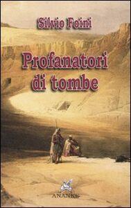 Profanatori di tombe