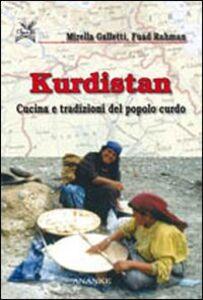Kurdistan. Cucina e tradizioni del popolo curdo