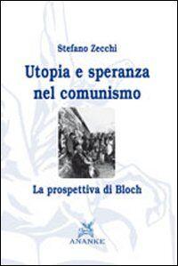 Utopia e speranza nel comunismo. La prospettiva di Bloch