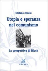 Utopia e speranza nel comunismo. La prospettiva di Bloch - Stefano Zecchi - copertina