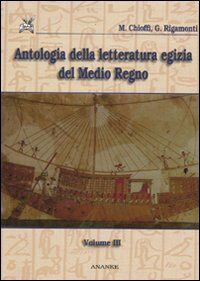 Antologia della letteratura egizia del Medio Regno. Vol. 3