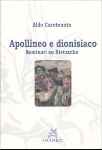 Libro Apollineo e dionisiaco. Seminari su Nietzsche Aldo Carotenuto