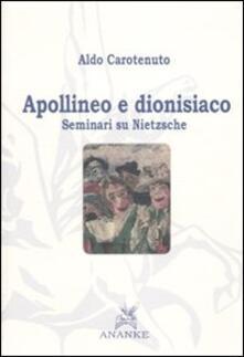 Apollineo e dionisiaco. Seminari su Nietzsche - Aldo Carotenuto - copertina