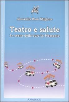 Listadelpopolo.it Teatro e salute. La scena della cura in Piemonte. Con DVD Image