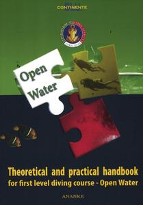 Open water. Theoretical and practical handbook for first level diving course - copertina