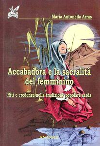 Accabadora e la sacralità del femminino. Riti e credenze nella tradizione popolare sarda