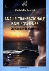 Analisi transazionale e neuroscienze. Un binomio da riscoprire