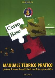 Manuale teorico pratico corso Ara. Per corsi di immersione di livello I con autorespiratori Ara