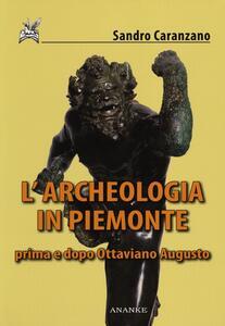 L' archeologia in Piemonte prima e dopo Ottaviano Augusto