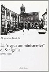 La «tregua amministrativa» di Senigallia (1905-1910)