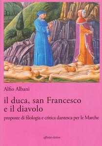 Il duca, san Francesco e il diavolo. Proposte di filologia e critica dantesca per le marche