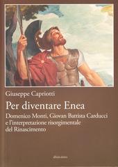 Per diventare Enea. Domenico Monti, Giovan Battista Carducci e l'interpretazione risorgimentale del Risorgimento