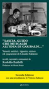 Lascia Guido che mi scaldi di Garibaldi. Versetti satirici, vignette, strisce ed epigrammi di Claudio Salmoni