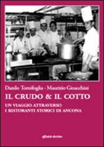 Il crudo & il cotto. Un viaggio attraverso i ristoranti storici di Ancona. Con DVD