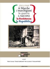 1915-1946 le Marche, i marchigiani, le guerre, il fascismo, la Resistenza, la Repubblica - - wuz.it