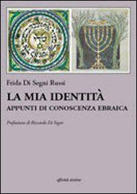 La mia identità. Appunti di conoscenza ebraica