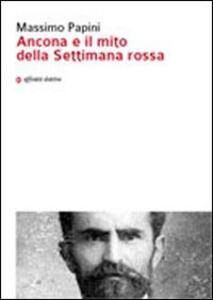 Ancona e il mito della settimana rossa