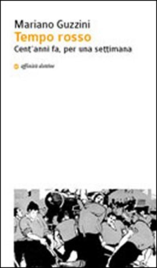 Tempo rosso. Cent'anni fa, per una settimana - Mariano Guzzini - copertina