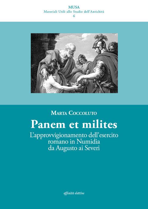 Panis ad milites. L'approvvigionamento dell'esercito romano in Numidia da Augusto ai Severi
