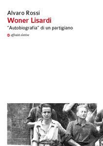 Woner Lisardi. «Autobiografia» di un partigiano