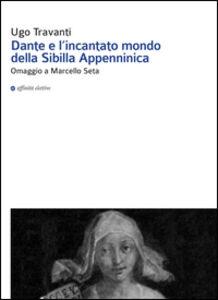 Dante e l'incantato mondo della Sibilla Appenninica. Omaggio a Marcello Seta