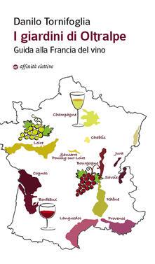 Filippodegasperi.it I giardini di Oltralpe. Guida alla Francia del vino Image
