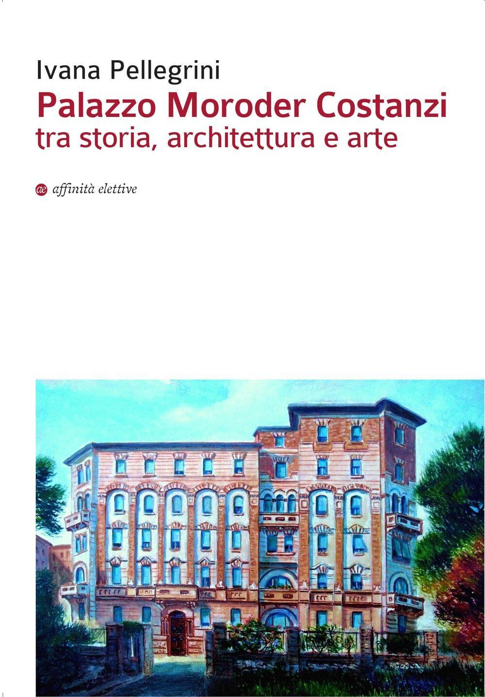 Palazzo Moroder Costanzi tra storia, architettura e arte