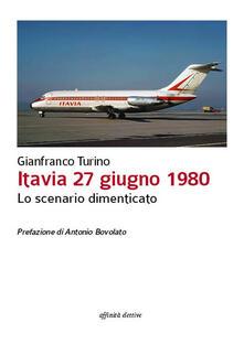 Itavia 27 giugno 1980. Lo scenario dimenticato - Gianfranco Turino - copertina