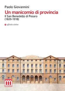 Un manicomio di provincia. Il San Benedetto di Pesaro (1829-1918).pdf