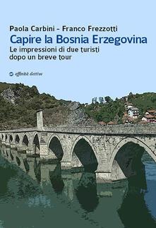 Ilmeglio-delweb.it Capire la Bosnia Erzegovina. Le impressioni di due turisti dopo un breve tour Image