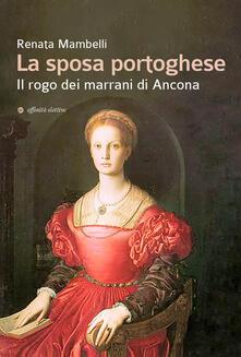 Camfeed.it La sposa portoghese. Il rogo dei marrani di Ancona Image