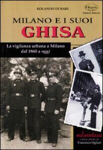 Milano e i suoi ghisa. La vigilanza urbana a Milano dal 1860 a oggi