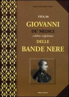 Festivalpatudocanario.es Vita di Giovanni de' Medici, celebre capitano delle Bande Nere Image
