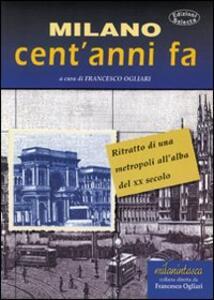 Milano cent'anni fa. Ritratto di una metropoli all'alba del XX secolo