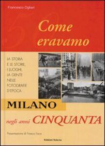 Milano negli anni Cinquanta. Come eravamo
