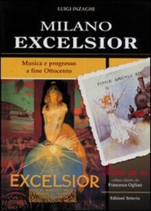 Milano Excelsior. Musica e progresso a fine Ottocento