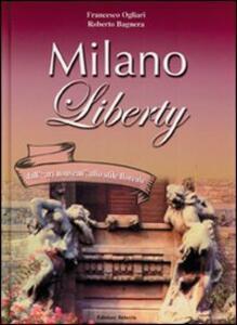 Milano liberty. Dall'«art nouveau» allo stile floreale