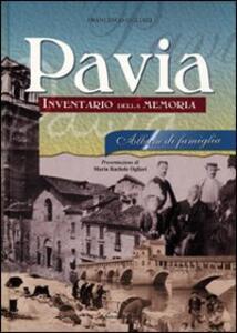 Pavia album di famiglia. Inventario della memoria