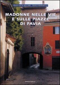 Madonne nelle vie e sulle piazze di Pavia