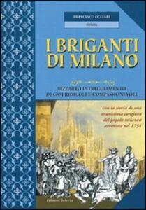 I briganti di Milano. Bizzarro intrecciamento di casi ridicoli e compassionevoli