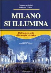 Milano si illumina. Dal lume a olio all'energia elettrica
