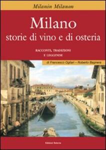 Milano. Storie di vino e osteria - Francesco Ogliari,Roberto Bagnera - copertina