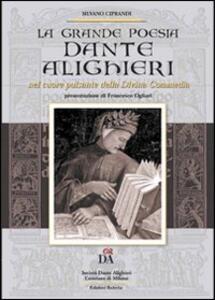 Dante Alighieri. Nel cuore pulsante della Divina Commedia. La grande poesia - copertina