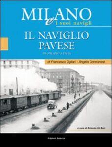 Milano e i suoi Navigli. Vol. 3: il Naviglio Pavese.