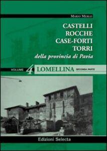 Castelli, rocche, case-forti, torri della provincia di Pavia vol. 3-4: Lomellina