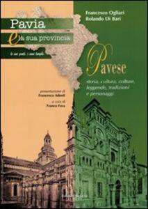 Pavia e la sua provincia. Vol. 7: Pavese. Storia, cultura, colture, leggende, tradizioni e personaggi.